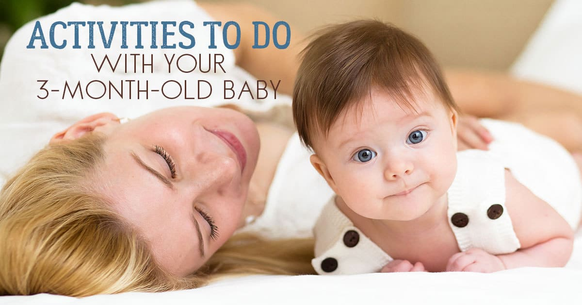 3c5e7428f Simple Activities to do with your 3-month-old Baby