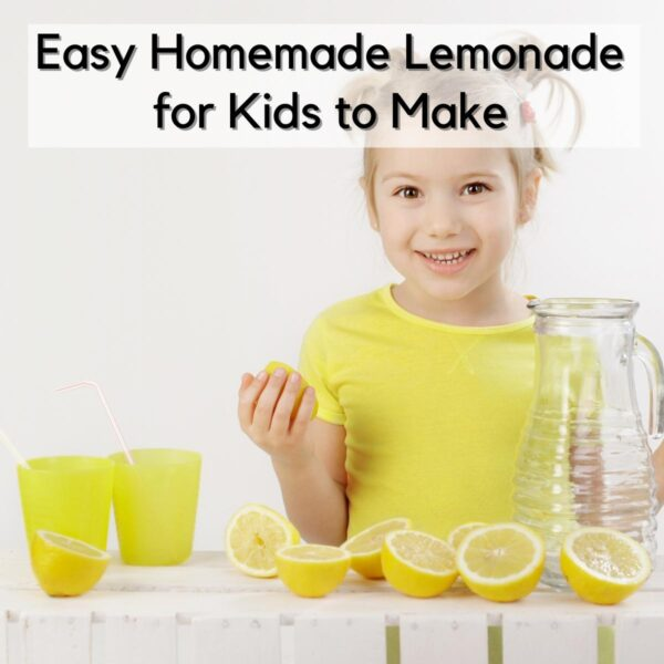 young girl in a kitchen with lemons and a jug plus cups with straws holding a lemon in her hand. The text reads Easy Homemade Lemonade for Kids to Make