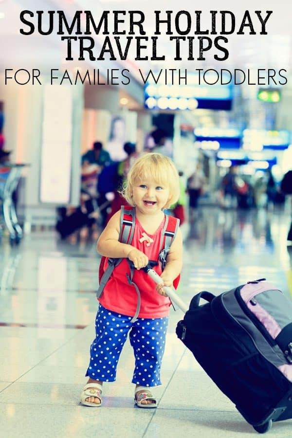 Top Travel Tips for Summer Holidays with Toddlers