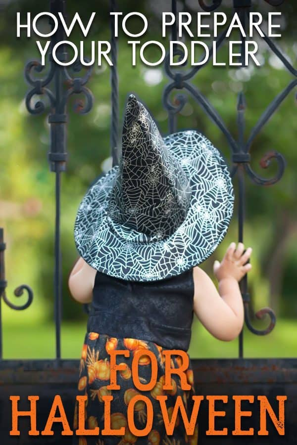 How to prepare your toddler for Halloween so that they aren't scared or frightened and enjoy the holiday.