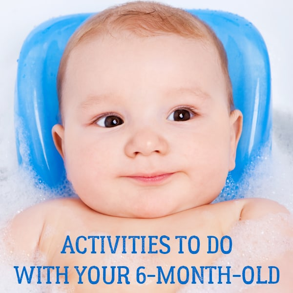 Fun things to do with your baby at 6-months-old