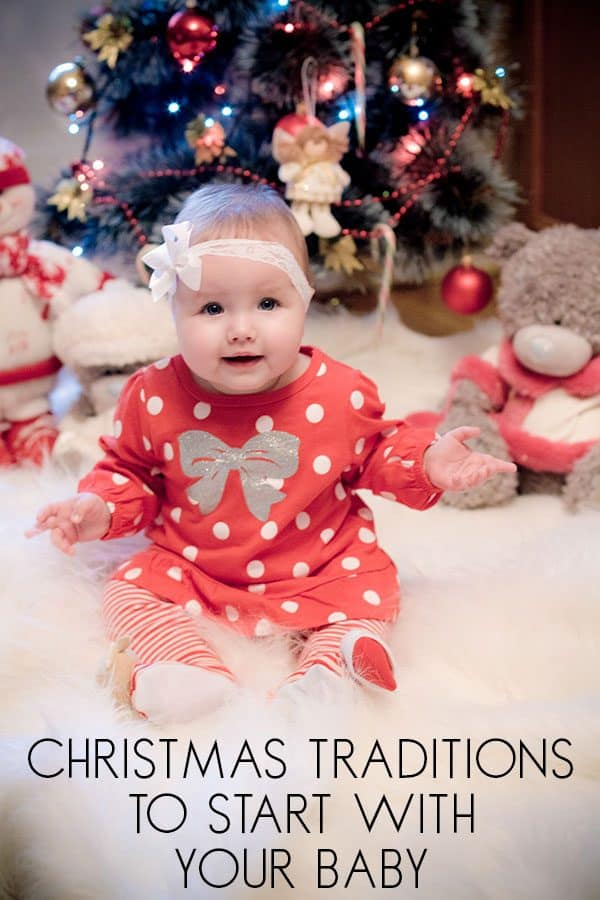 christmas traditions to start with your baby their first christmas