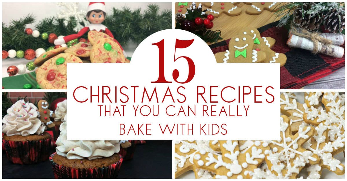Christmas Recipes For Kids.15 Christmas Recipes To Bake With Kids That You Can Really Do