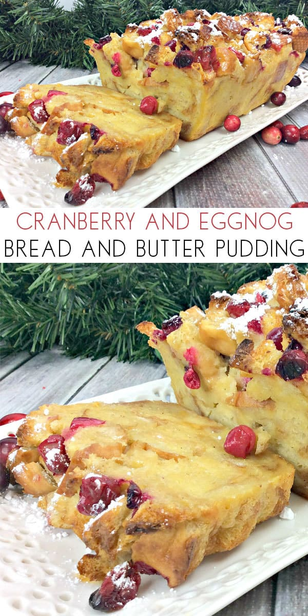 Delicious, simple, easy Christmas Dessert with Eggnog and Cranberries. A traditional Bread and Butter Pudding with a Christmas Twist