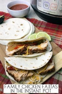 Family meal idea for the Instant Pot easy Chicken Fajitas