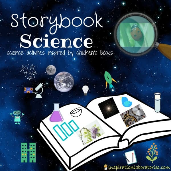 Storybook Science - science experiments for kids inspired by children's books