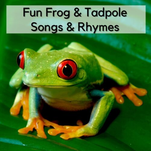 Frog and Tadpole Songs and Rhymes