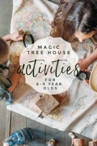 children around a map text reads Magic Tree House Activities for 6 - 9 Year Olds