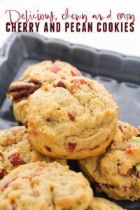cherry and pecan cookies with text reading delicious chewy and easy cherry and pecan cookies