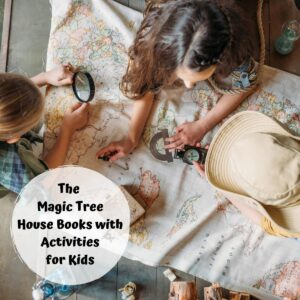kids exploring a map as together with the text overlay The Magic Tree House Books with Activities for Kids