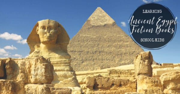 Ancient Egyptian Fiction Books for School Kids text over a picture of the sphinx and pyramids at Giza