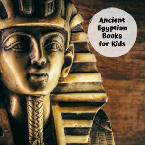 image of king tut on a sandy coloured background with a text overlay that reads Ancient Egyptian Books for Kids