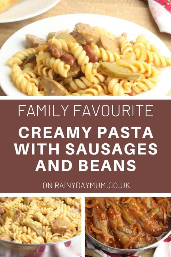 Creamy pasta with Sausage and beans a family favourite meal from Rainy Day Mum