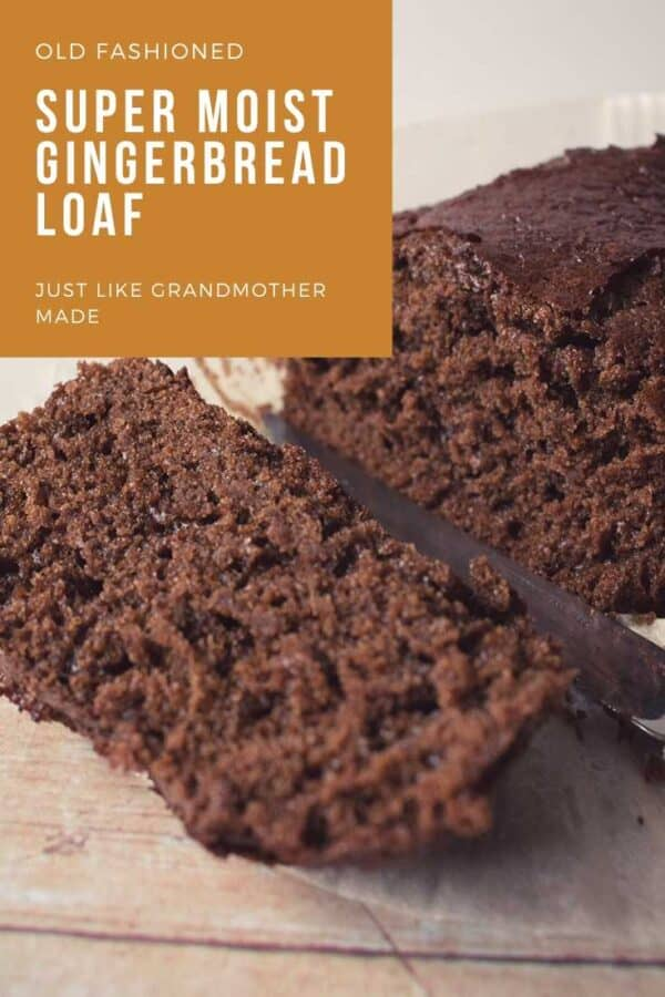 Old fashioned super moist Gingerbread Loaf Just like Grandmother Made