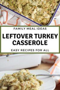 Family Meal Ideas Leftover Turkey Casserole
