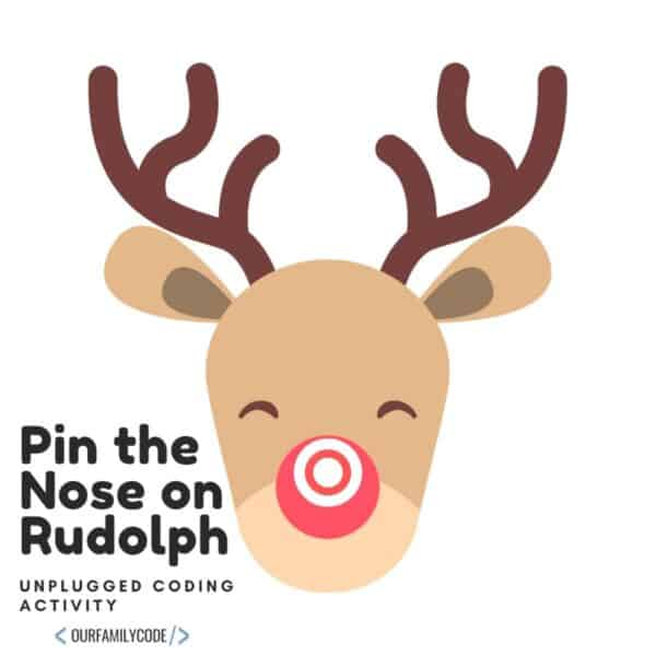 Pin the Nose on Rudolph Unplugged Coding Activity for Kids