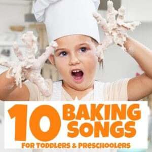 !0 fun baking songs to sing with toddlers and preschoolers as you cook together in the kitchen