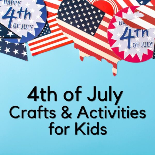 4th July flat lay with Happy 4th of July buttons, flags and the USA decorated with the US flag, text reads 4th of July Crafts and Activities for Kids