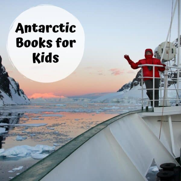 a person on a ship in the ice fields on Antarctica with text reading Antarctica Books for Kids