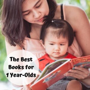 mother and toddler reading a picture book together in the garden text overlay reads The Best Books for 1 Year Olds