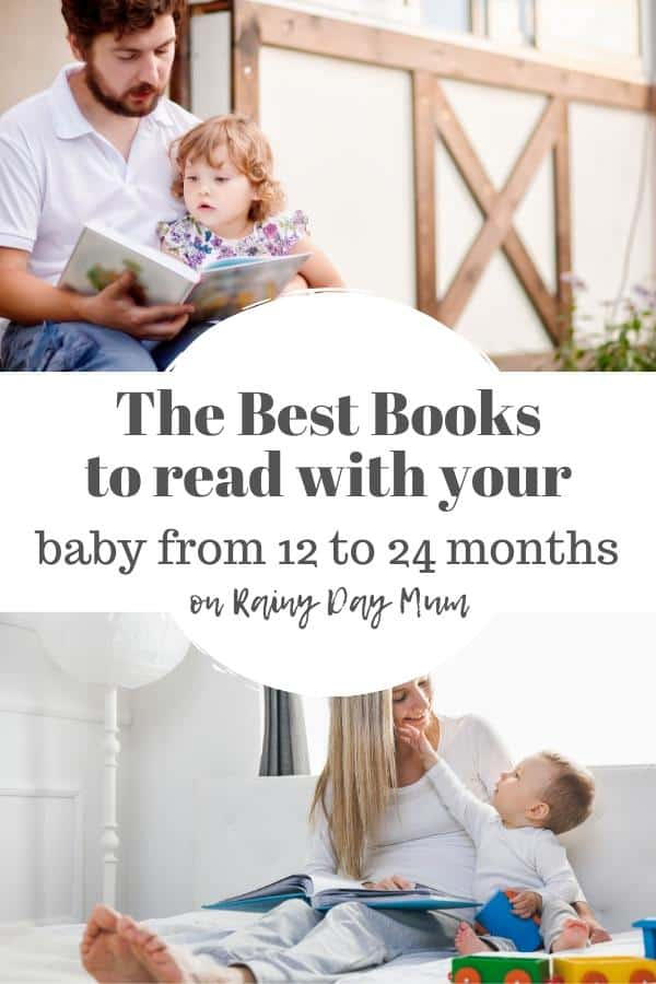 image for pinning with a father reading outside to a baby with a board book above a picture of a mother reading to a toddler indoors whilst he plays around her text in the centre reads The best books to read with your baby from 12 to 24 months on rainy day mum
