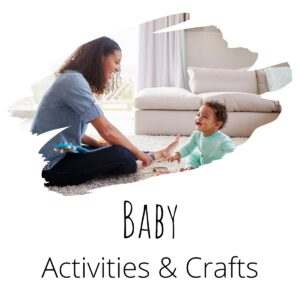 Baby Activities and Crafts for mums and them to do together