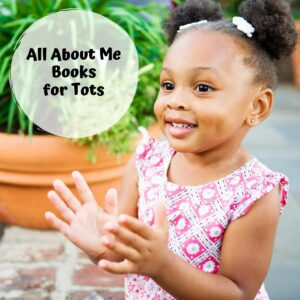 toddler clapping with text overlay reading All about Me Books for Tots