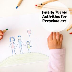 drawing of a family by a young child text overlay reading Family Theme Aactivities for Preschoolers