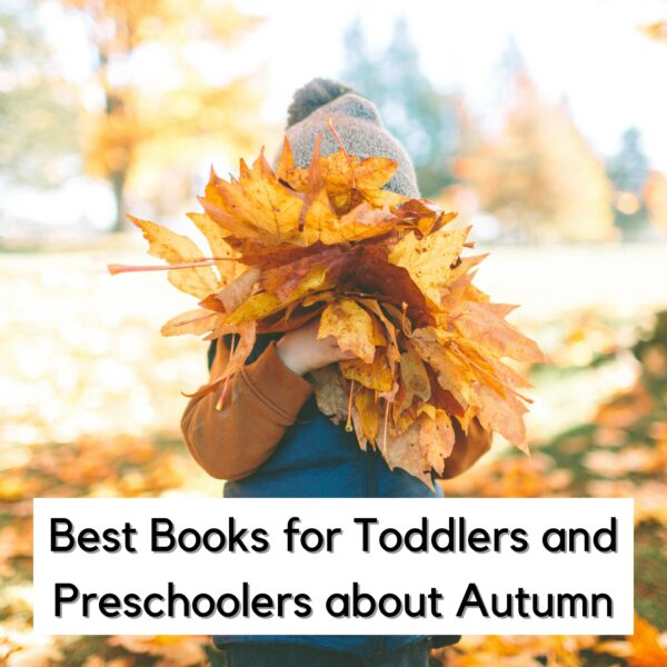 child holding a pile of autumn leaves in front of their face outside with text below saying Best Books for Toddlers and Preschoolers about Autumn