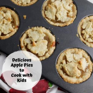 apple pies made by kids in a muffin tin text reads delicious apple pies to cook with kids