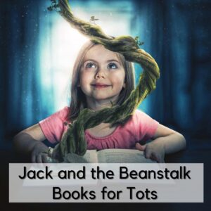 girl looking at a computer generated beanstalk that has grown from a book in her bedroom. The text on the image reads Jack and the Beanstalk Books for Tots