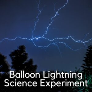 lightning in the sky with trees at the bottom text on the top reads balloon lightning science experiment