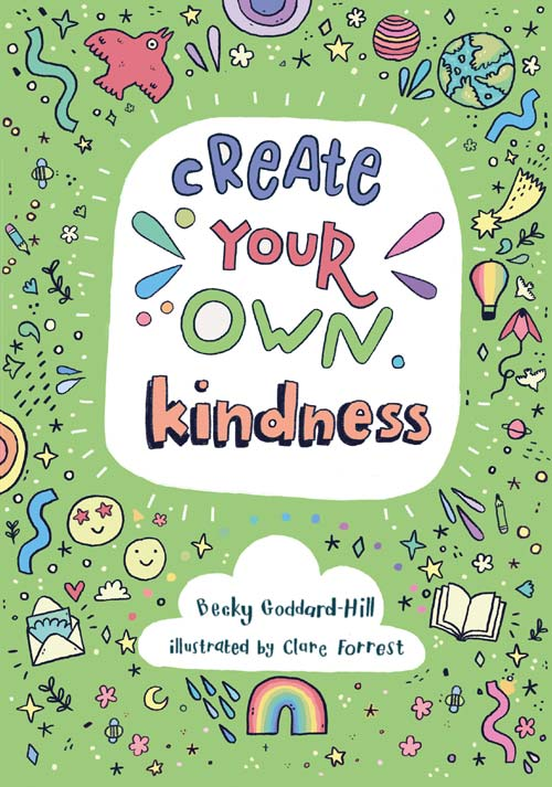 Cover of create your own Kindness book for teens from Becky Goddard-Hill