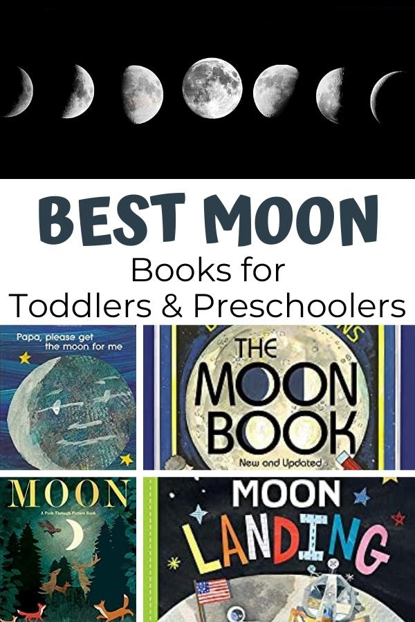 Pinterest image for Best Moon Books for Toddlers and Preschoolers showing the phases of the moon above a series of front covers of the books including Moon Peek Through, Moon Landing, The Moon Book and Papa, please give me the moon