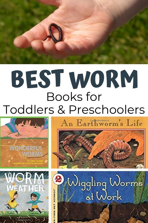 Pinterest image from Rainy Day Mum for the Best Worm books for toddlers and preschoolers image shows a child's hand holding a worm then below the covers of 4 of the best books including Worm Weather
