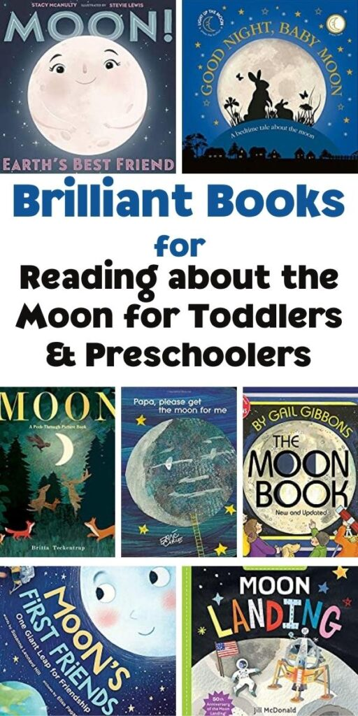 Pinnable image for Brilliant Books for Reading about the Moon for Toddlers and Preschoolers showing a selection of the front covers
