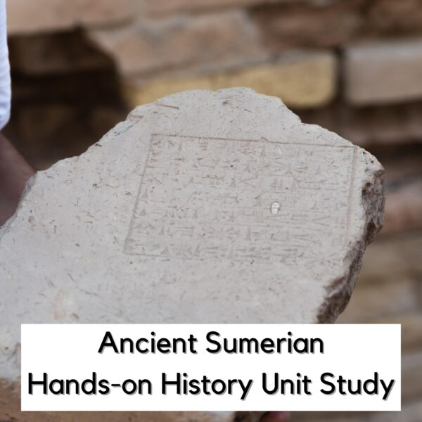 a sumerian clay tablet with cuneiform text on text on the image reads Ancient Sumerian Hands-on History Unit Study