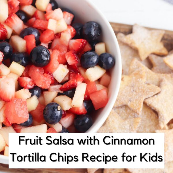 a red white and blue fruit salsa in a bowl with a set of cinnamon coated star shaped homemade tortilla chips beside the text reads Fruit Salsa with Cinnamon Tortilla Chips Recipe for Kids