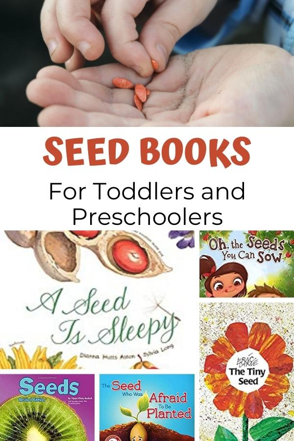 Pinterest image for Seed Books for Toddlers and Preschool top image shows a hand with seeds in and below a front covers of some of the best books we have found including a seed is sleepy and The Tiny Seed