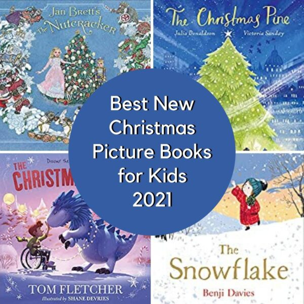 Best New Christmas Picture Books for Kids 2021 showing covers of The Nutcracker by Jan Brett, Christmassaurs by Tom Fletcher, The Christmas Pine by Julia Donaldson and The Snowflake by Benji Davies